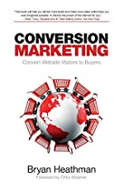 Conversion Marketing: Convert Website Visitors into Buyers