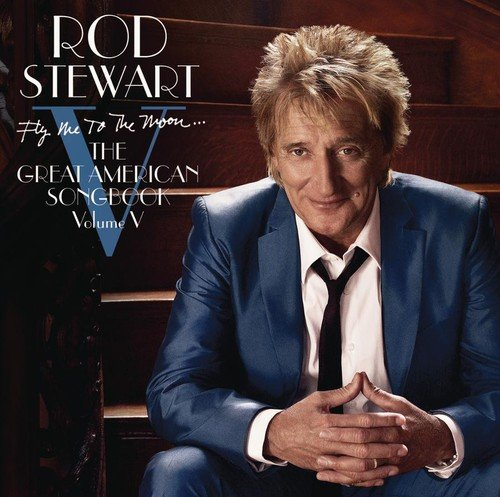 Rod Stewart - Fly Me to the Moon... The Grea - Zortam Music