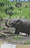 img - for Make Way for the Auditor: Memoirs of a Colonial Civil Servant Part 4 - Kenya (Audit & Treasury) book / textbook / text book