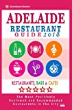 img - for Adelaide Restaurant Guide 2018: Best Rated Restaurants in Adelaide, Australia - 500 Restaurants, Bars and Caf s recommended for Visitors, 2018 book / textbook / text book