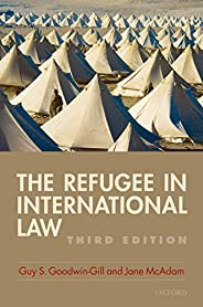 The Refugee in International Law (English Edition)