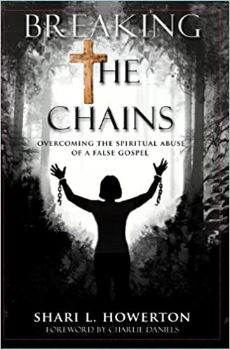 Breaking the Chains: Overcoming the Spiritual Abuse of a False