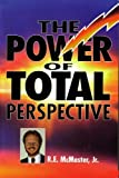 The Power of Total Perspective, R. E. McMaster, 0964355205