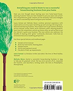 How to Start a Home-Based Housecleaning Business: * Organize Your Business * Get Clients And Referrals * Set Rates And Services * Understand Customer ... Cleaning Options (Home-Based Business Series) from Globe Pequot Press