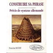 Construire Sa Phrase Precis de Syntaxe Allemande