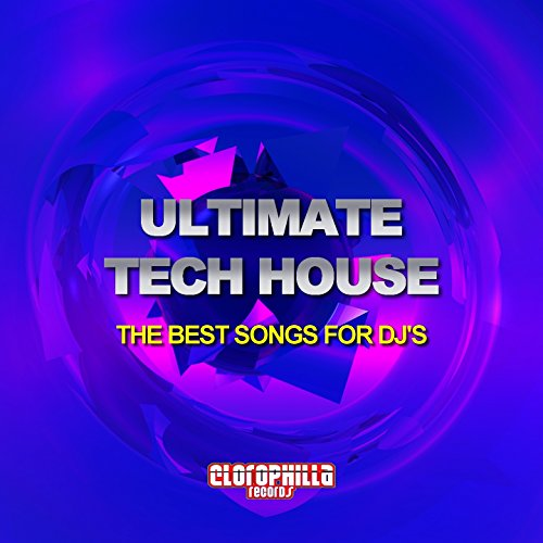 Ultimate Tech House (The Best Songs for DJ's)