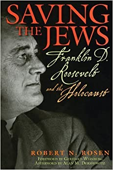 Book Saving the Jews: Franklin D. Roosevelt and the Holocaust by Robert N. Rosen (2007-05-07)