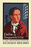 img - for Defoe on Sheppard and Wild: The True and Genuine Account of the Life and Actions of the Late Jonathan Wild by Daniel Defoe book / textbook / text book