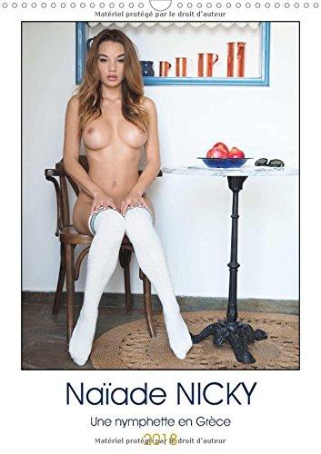Naiade Nicky - Une Nymphette Erotique En Grece 2018: Elle S'appele Nicky - Une Jolie Nymphette Erotique Dans La Lumiere D'une Ile Grecque (Calvendo Personnes) (French Edition)