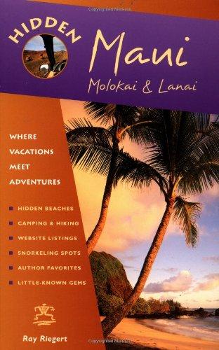 Hidden Maui 4 Ed: Including Lahaina, Kaanapali, Haleakala and the Hana - In Stores Lahaina Maui