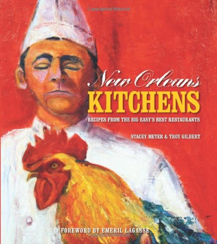New Orleans Kitchens: Recipes from the Big Easy's Best Restaurants