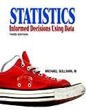 Statistics: Informed Decisions Using Data (3rd Edition)