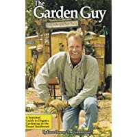 The Garden Guy: Seasonal Guide to Organic Gardening in the Desert Southwest (Outdoor and Nature)