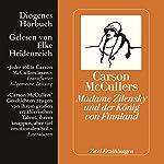 Madame Zilensky und der König von Finnland. Zwei Erzählungen | Carson McCullers
