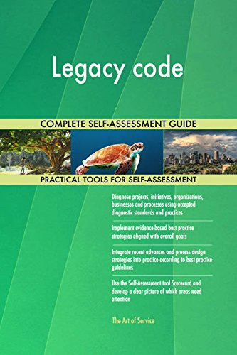 Legacy code All-Inclusive Self-Assessment - More than 690 Success Criteria, Instant Visual Insights, Comprehensive Spreadsheet Dashboard, Auto-Prioritized for Quick Results