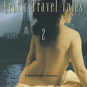 Erotic Travel Tales 2 Audiobook