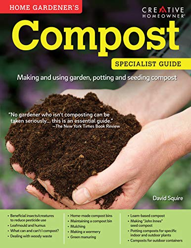Home Gardener's Compost: Making and Using Garden, Potting, and Seeding Compost (Creative Homeowner) (Sale Composter For)