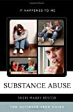 Substance Abuse: The Ultimate Teen Guide (It Happened to Me)