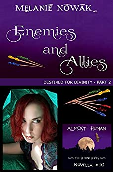 Enemies and Allies: (Destined for Divinity - Part 2) (ALMOST HUMAN - The Second Series Book 10) by [Nowak, Melanie]