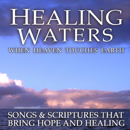 Healing Waters: When Heaven Touches Earth