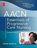 AACN Essentials of Progressive Care Nursing, Third Edition (Chulay, AACN Essentials of Progressive Care Nursing) by Burns, Suzanne (2014) Paperback