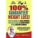 Dr. Ray's 100% Guaranteed Weight Loss: Lose weight guaranteed!