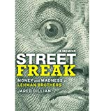 img - for Street Freak: Money and Madness at Lehman Brothers (Hardback) - Common book / textbook / text book