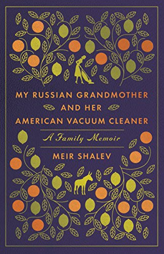 Amazon my russian grandmother and her american vacuum cleaner my russian grandmother and her american vacuum cleaner a family memoir by shalev fandeluxe Images