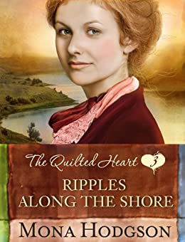 Ripples Along the Shore: The Quilted Heart Novella Three by [Hodgson, Mona]