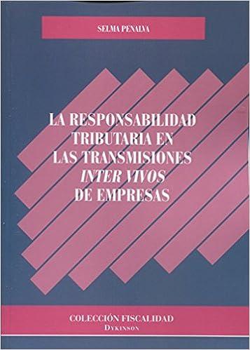 La responsabilidad tributaria en las transmisiones inter vivos de empresas.: Amazon.es: Victoria Selma Penalva: Libros
