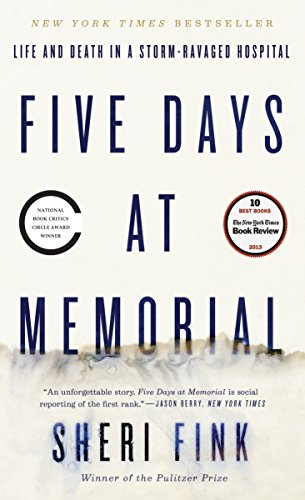 - Five Days at Memorial: Life and Death in a Storm-Ravaged Hospital