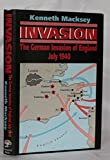 Invasion: German Invasion of England, July 1940 by Kenneth Macksey (1990-06-06)