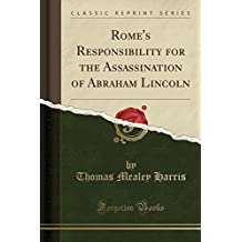 Rome's Responsibility for the Assassination of Abraham Lincoln (Classic Reprint)