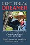img - for Kent Finlay, Dreamer: The Musical Legacy behind Cheatham Street Warehouse (John and Robin Dickson Series in Texas Music, sponsored by the Center for Texas) book / textbook / text book
