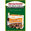 Manischewitz: The Matzo Family: The Making of an American Jewish Icon