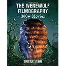 The Werewolf Filmography: 300+ Movies