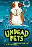 Gasp of the Ghoulish Guinea Pig #7 (Undead Pets)
