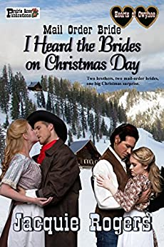 I Heard the Brides on Christmas Day: Mail Order Bride by [Rogers, Jacquie]