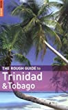 The Rough Guide to Trinidad and Tobago by Dominique De-Light (2007-12-17)