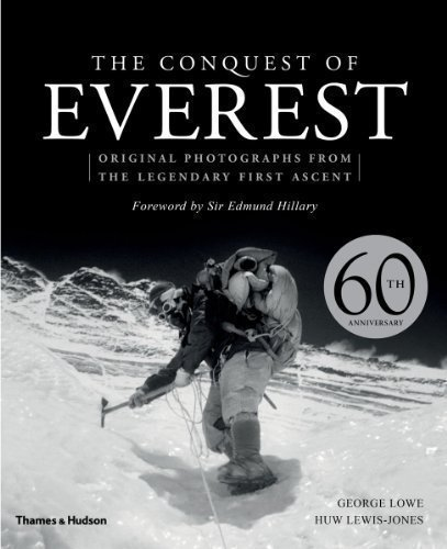 The Conquest of Everest: Original Photographs from the Legendary First Ascent by George Lowe, Huw Lewis-Jones 60th (sixtieth) Edition (2013)