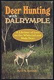 Deer Hunting with Dalrymple, Byron W. Dalrymple, 0668058684