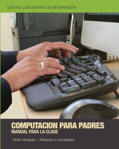 Read Online Computación para Padres: Una introducción para las computadoras (Spanish Edition) pdf