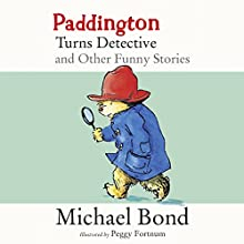 Paddington Turns Detective and Other Funny Stories Audiobook by Michael Bond Narrated by Hugh Bonneville, Stephen Fry
