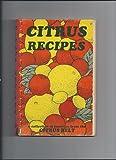 Citrus Recipes, Al Fischer and Mildred Fischer, 0914846086