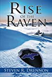 Rise of the Raven, Steven Drennon, 1461121868