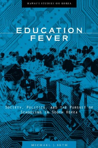 Education Fever: Society, Politics, and the Pursuit of Schooling in South Korea (Hawai'i Studies on Korea)