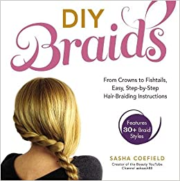 Diy Braids From Crowns To Fishtails Easy Step By Step Hair