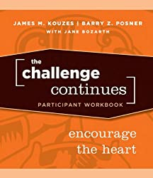 The Challenge Continues: Encourage the Heart Participant Workbook