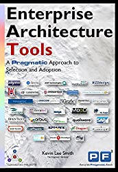 Enterprise Architecture Tools: A Pragmatic Approach to Selection and Adoption
