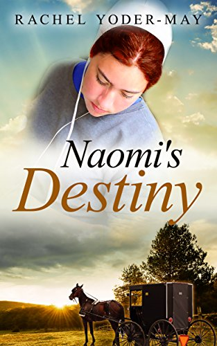 Naomi's Destiny (A King-Schwartz Amish Romance Book 1) by [Yoder-May, Rachel]